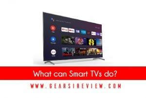 What can Smart TVs do