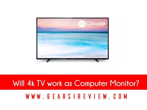 Will 4k TV work as Computer Monitor